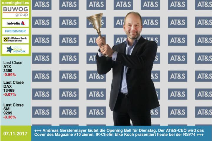 #openingbell am 7.11:  Andreas Gerstenmayer läutet die Opening Bell für Dienstag. Der AT&S-CEO wird das Cover des Magazine #10 zieren, IR-Chefin Elke Koch präsentiert heute bei der RS#74 die Aktie, die seit Juli 100% Plus machte http://www.boerse-social.com/ats http://www.ats.net http://www.boerse-social.com/magazine   http://www.boerse-social.com/goboersewien , https://www.facebook.com/groups/GeldanlageNetwork/ http://www.boerse-social.com/roadshow #goboersewien