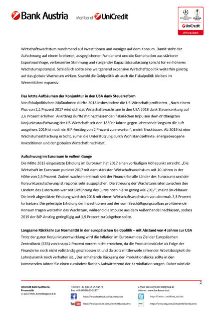 UniCredit Bank Austria Konjunktureinschätzung 2018/19: Wirtschaftswachstum im Jahr 2018 weiterhin sehr solide – zunehmender konjunktureller Gegenwind erst für 2019 erwartet, Seite 2/6, komplettes Dokument unter http://boerse-social.com/static/uploads/file_2412_unicredit_bank_austria_konjunktureinschatzung_201819_wirtschaftswachstum_im_jahr_2018_weiterhin_sehr_solide_zunehmender_konjunktureller_gegenwind_erst_fur_2019_erwartet.pdf (13.12.2017)