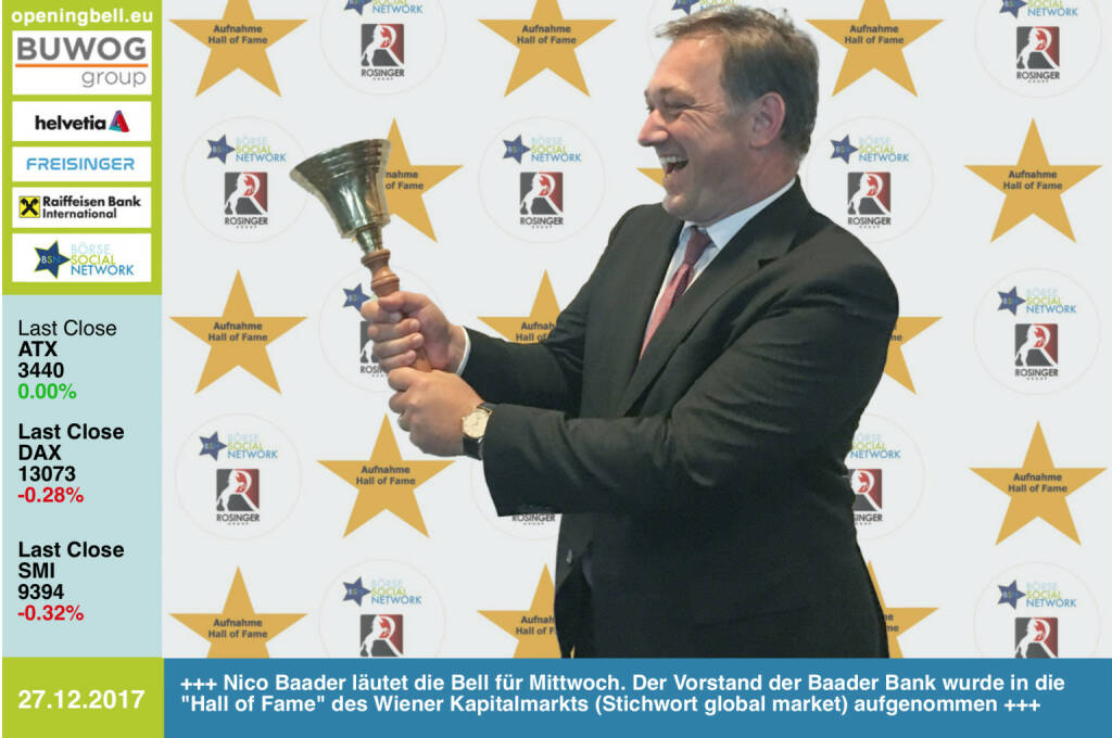 #openingbell am 27.12.: Nico Baader läutet die Opening Bell für Mittwoch. Der Vorstand der Baader Bank wurde in die Hall of Fame, Class of 2017 für den Wiener Kapitalmarkt (Stichwort global market) aufgenommen http://www.boerse-social.com/hall-of-fame https://www.facebook.com/groups/GeldanlageNetwork/ #goboersewien  (27.12.2017)