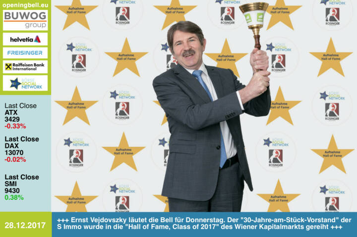 #openingbell am 28.12.:  Ernst Vejdovszky läutet die Opening Bell für Donnerstag. Der 30-Jahre-am-Stück-Vorstand der S Immo wurde in die Hall of Fame, Class of 2017 des Wiener Kapitalmarkts gereiht http://www.boerse-social.com/hall-of-fame http://www.simmoag.at https://www.facebook.com/groups/GeldanlageNetwork/ #goboersewien