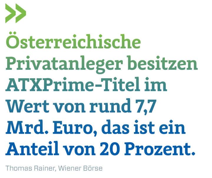 Österreichische Privatanleger besitzen ATXPrime-Titel im Wert von rund 7,7 Mrd. Euro, das ist ein Anteil von 20 Prozent.  Thomas Rainer, Wiener Börse