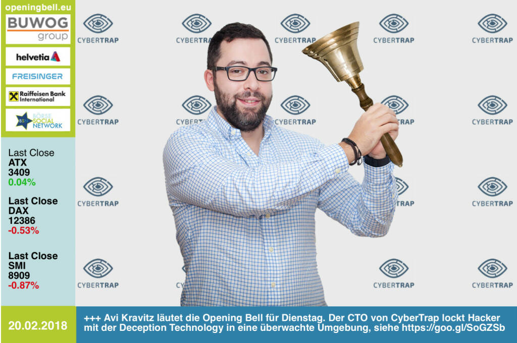 #openingbell am 20.2.: Avi Kravitz läutet die Opening Bell für Dienstag. Der CTO von CyberTrap lockt Hacker mit der Deception Technology in eine überwachte Umgebung, voila: https://goo.gl/SoGZSb http://www.cybertrap.com https://www.facebook.com/groups/GeldanlageNetwork/ #goboersewien  (20.02.2018)