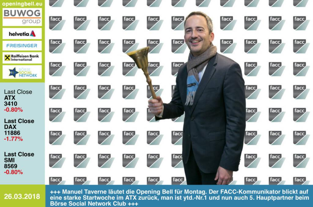 26.3.: Manuel Taverne läutet die Opening Bell für Montag. Der FACC-Kommunikator blickt auf eine starke Startwoche im ATX zurück, man ist ytd.-Nr.1 und nun auch 5. Hauptpartner beim neuen Börse Social Network Club http://www.facc.com https://www.facebook.com/groups/GeldanlageNetwork/ #goboersewien   (26.03.2018)