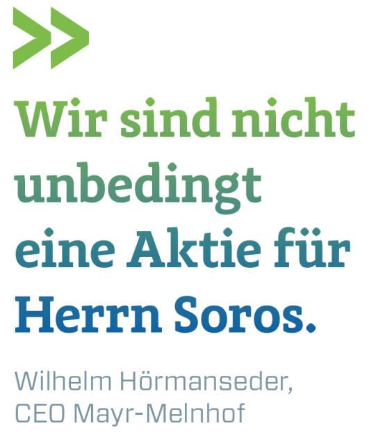 Wir sind nicht unbedingt eine Aktie für Herrn Soros. Wilhelm Hörmanseder, CEO Mayr-Melnhof  (20.04.2018)