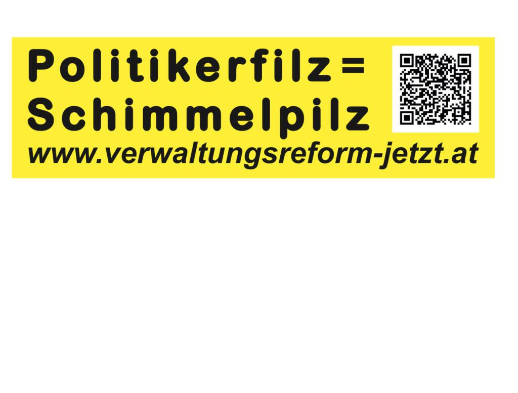 Politikerfilz = Schimmelpilz - Aussendung von www.verwaltungsreform-jetzt.at (16.08.2013)